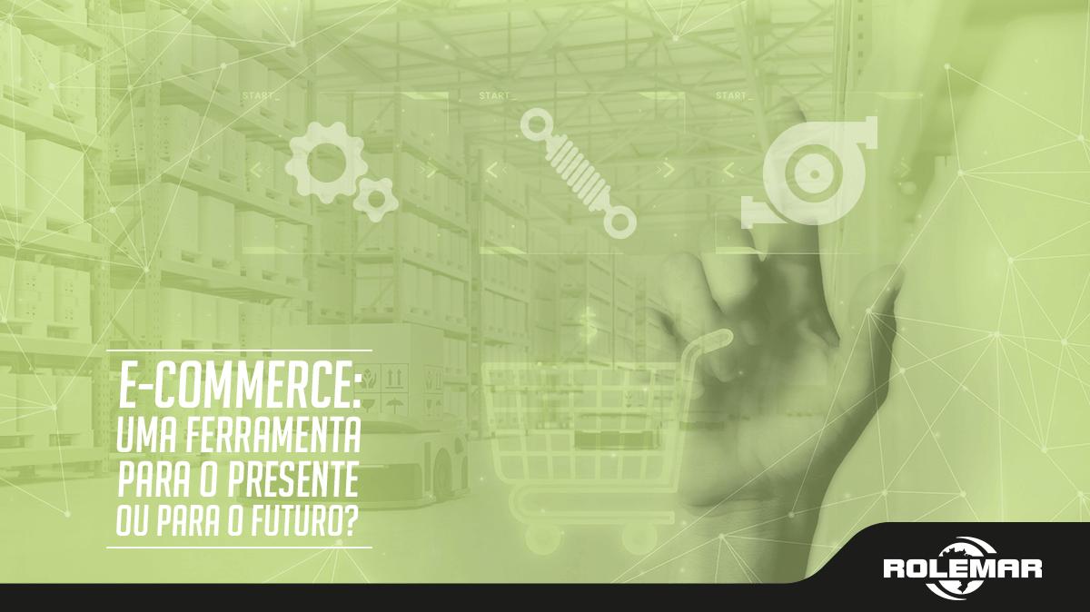 E-commerce: o negócio do presente ou do futuro!